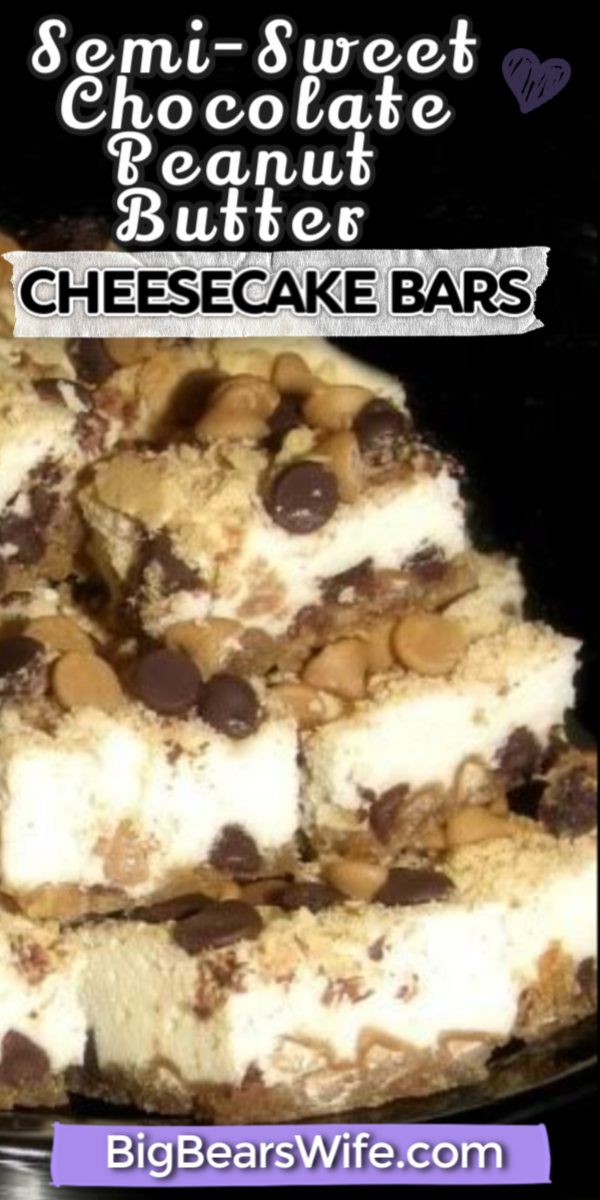 Semi-Sweet Chocolate and Peanut Butter Cheesecake Bars - These Semi-Sweet Chocolate and Peanut Butter Cheesecake Bars are creamy like cheesecake and packed with chocolate chips and peanut butter chips!