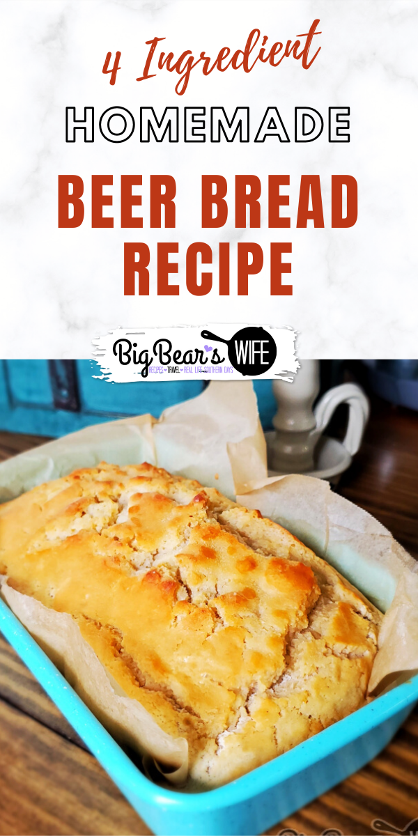 Homemade Beer Bread - Need a bread recipe that doesn't need a packet of yeast in order to make it? Welcome Homemade Beer Bread to the club! It's easy to make, doesn't require proofing time and only takes 4 ingredients to make! via @bigbearswife