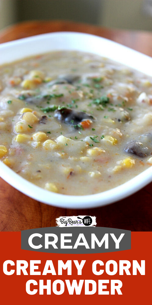 Creamy Corn Chowder - This Creamy Corn Chowder is an amazing recipe for any soup lover! It's easy to make and will warm you up on cold evenings! Perfect flavors for a perfect dinner!  via @bigbearswife