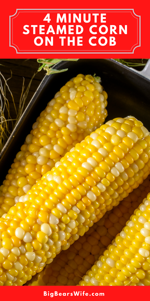 4 Minute Steamed Corn on the Cob! Did you know that you can cook the perfect ear of corn in under 5 minutes? YOU NEED THIS TRICK! via @bigbearswife