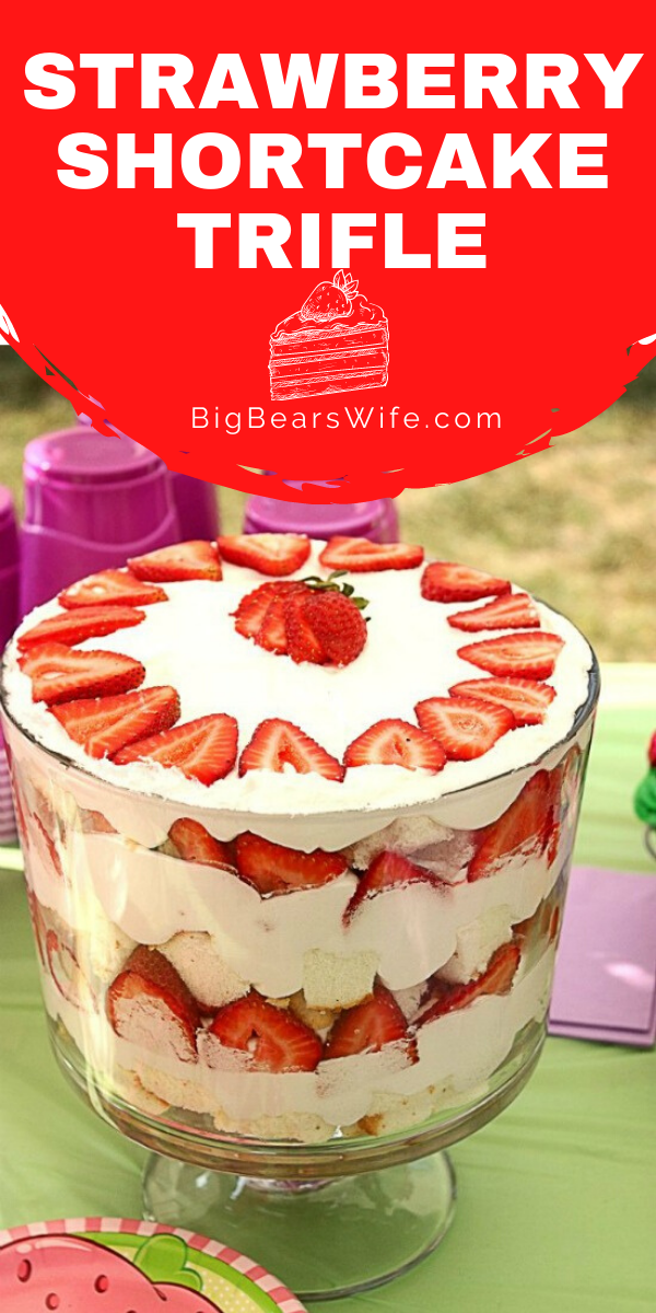 Strawberry ShortCake Trifle - This Strawberry Shortcake Trifle is easy to throw together and it's always one of the first desserts to disappear at the party!