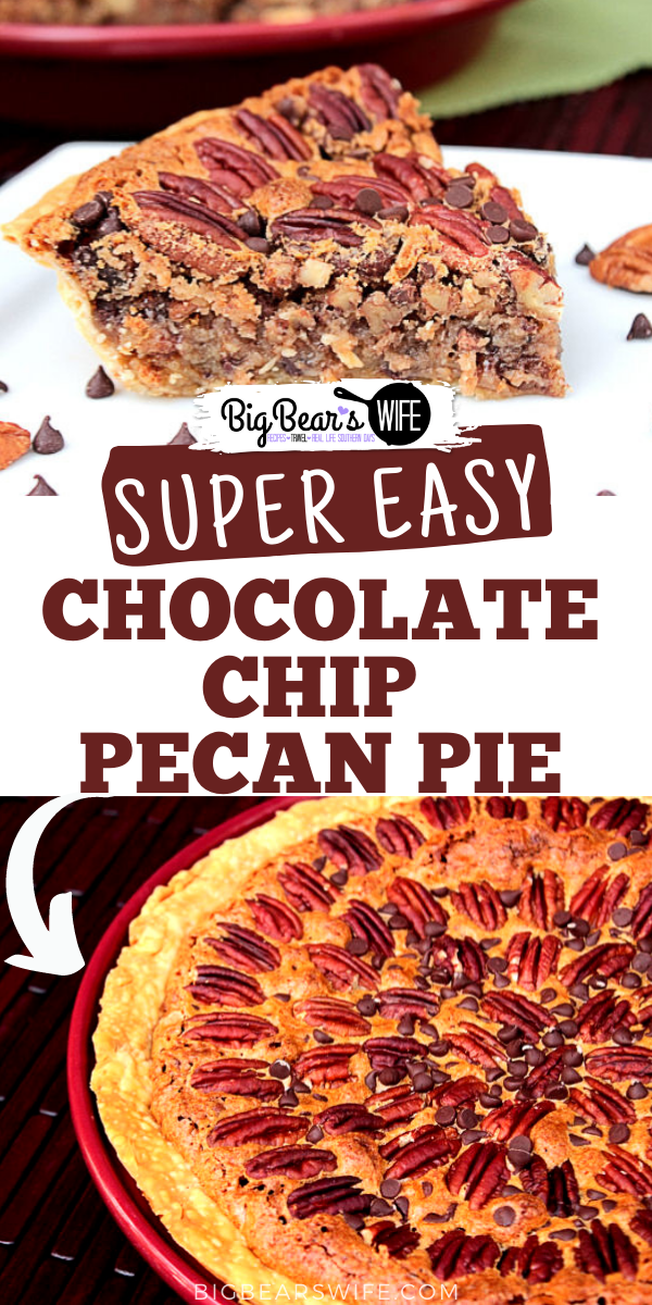 This Chocolate Chip Pecan Pie is a southern pecan pie that's been filled with mini chocolate chips! It's one of the best pies I've made!  via @bigbearswife