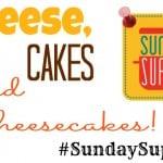 Cheese, Cake, & Cheesecake #SundaySupper