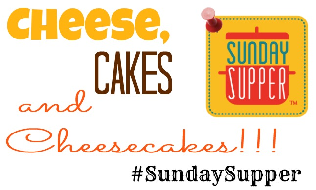 Cheese, Cake, & Cheesecake #SundaySupper