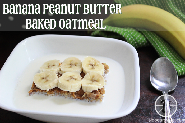 Banana Peanut Butter Baked Oatmeal : Flooded and Regular #BrunchWeek from BigBearsWife.com
