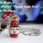 "How to Make a Snow White ""Poison Apple Dust"" Bottle Necklace + Printable Labels"