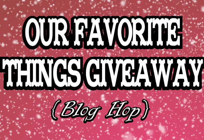 12 Days of Christmas – Our Favorite Things Giveaway