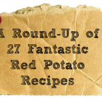 A-Round-Up-of-27-Fantastic-Red-Potato-Recipes