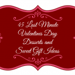 45 Last Minute Valentines Day Desserts and Sweet Gift Ideas