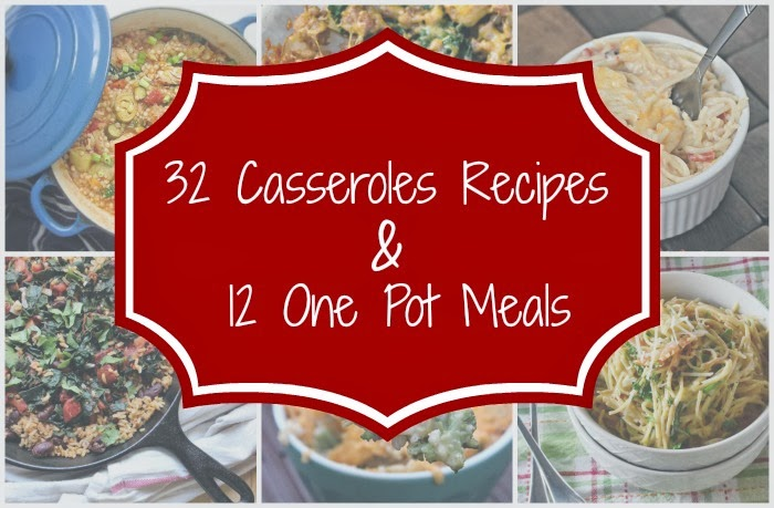 32 Casseroles Recipes, 12 One Pot Meals | Big Bear's Wife
