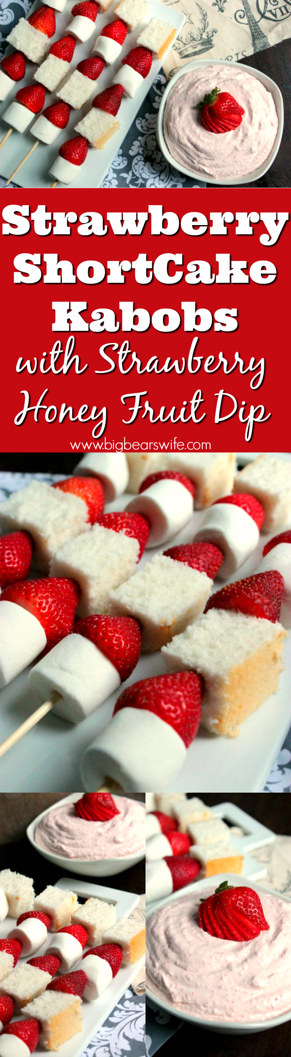 Strawberry ShortCake Kabobs with Strawberry Honey Fruit Dip