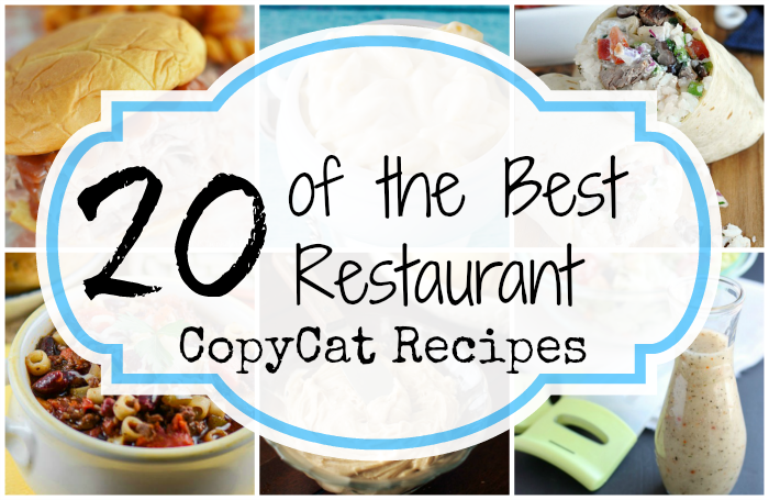 20 of the Best Restaurant CopyCat Recipes