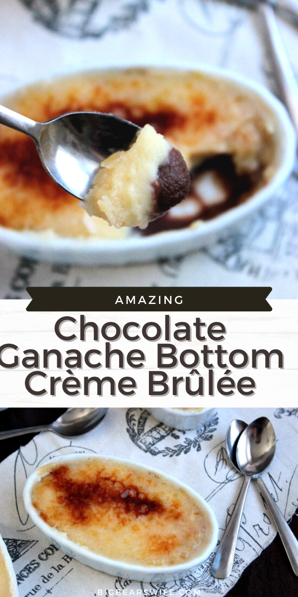 Chocolate Ganache Bottom Crème Brûlée is a dessert that you're going to fall in love with! It's perfect for special occasions like, birthdays, anniversaries and Fridays! via @bigbearswife