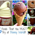 6 Foods That You MUST Try at Disney World