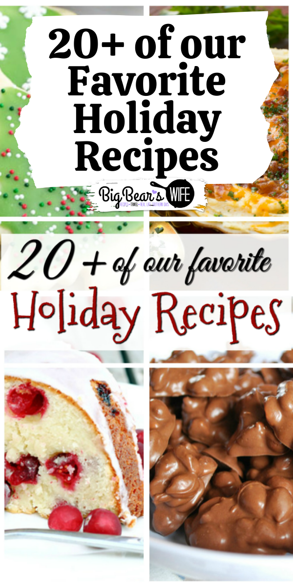 20+ of our favorite Holiday Recipes to help you get into the holiday spirit this year!