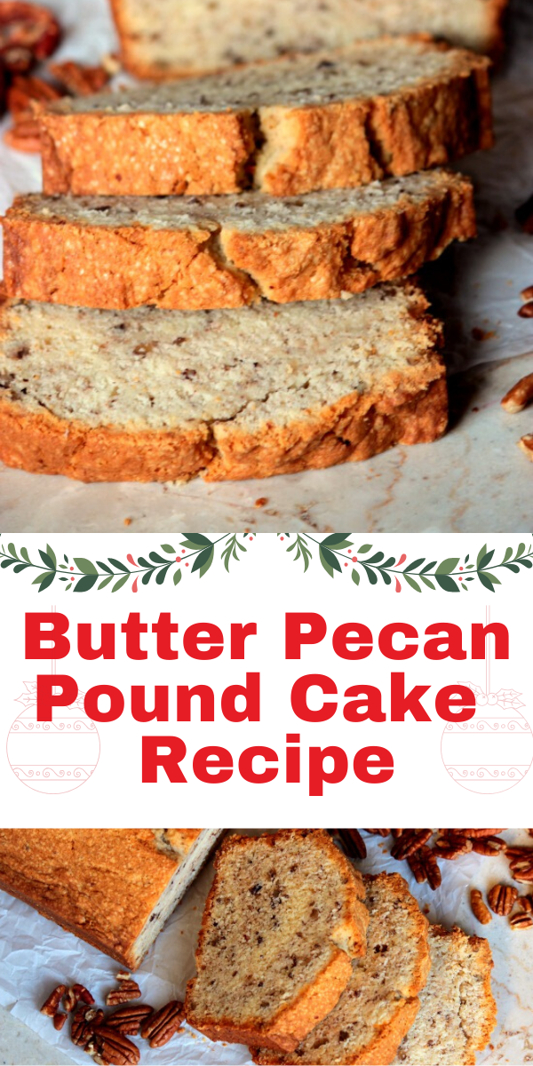 Butter Pecan Pound Cake - A perfect pound cake to whip up for your family or as a gift for friends!