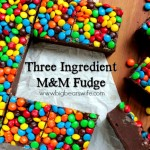 Three Ingredient M&M Fudge