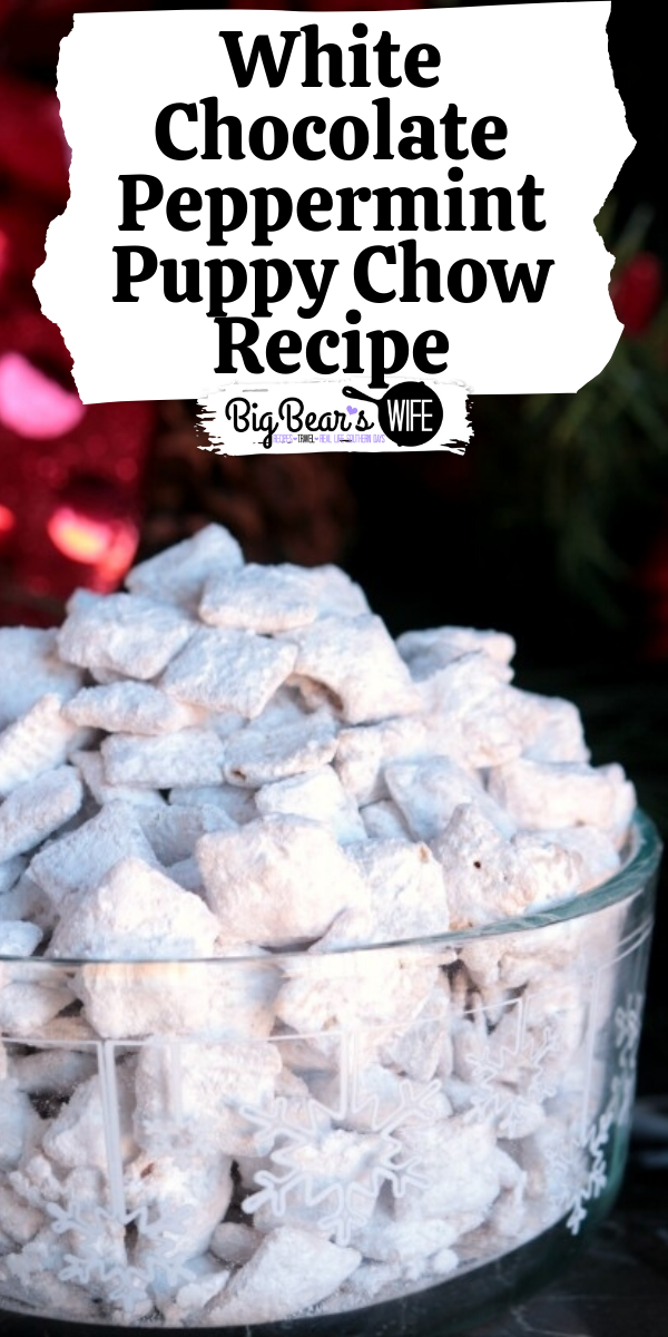 White Chocolate Peppermint Puppy Chow - They're pretty much like tasty little pieces of sugar, peanut butter and chocolate with a dash of peppermint thrown into every bite! via @bigbearswife