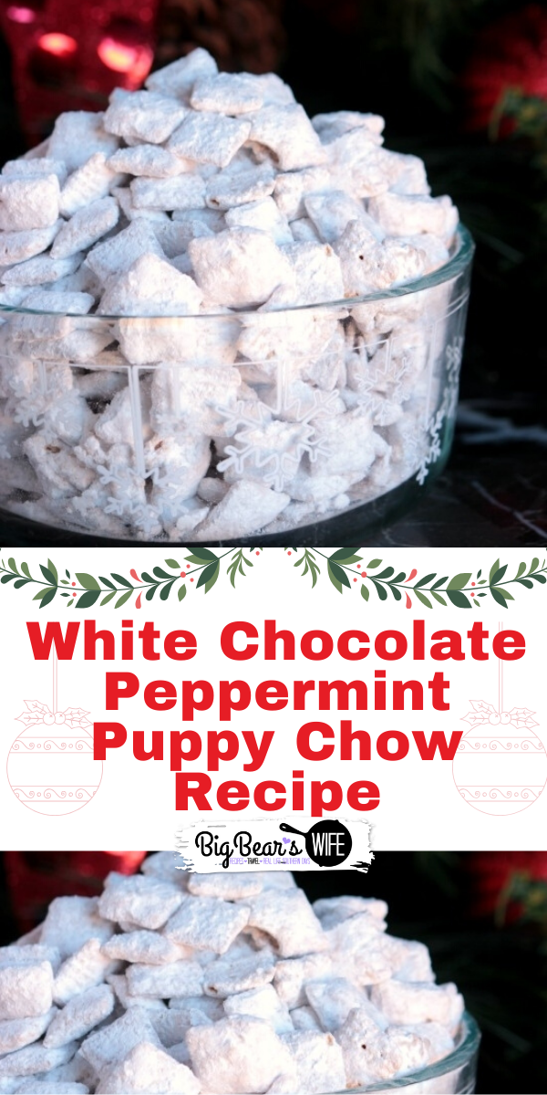 White Chocolate Peppermint Puppy Chow - They're pretty much like tasty little pieces of sugar, peanut butter and chocolate with a dash of peppermint thrown into every bite!
