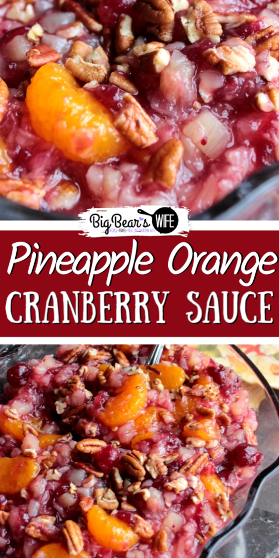 Pineapple Orange Cranberry Sauce Recipe -Put that can of cranberry sauce down and give this Pineapple Orange Cranberry Sauce Recipe a try! It's delicious, perfect for Thanksgiving day and goes great with Thanksgiving day leftovers! via @bigbearswife