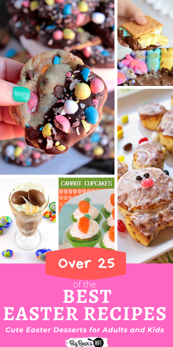 Over 25 of the BEST Easter Desserts - Cute Easter Desserts and Easter Treats for Kids and Easter Recipes for Adults! Great for Easter Parties and Easter Lunch! via @bigbearswife