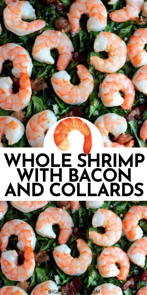 Whole Shrimp with Bacon and Collards