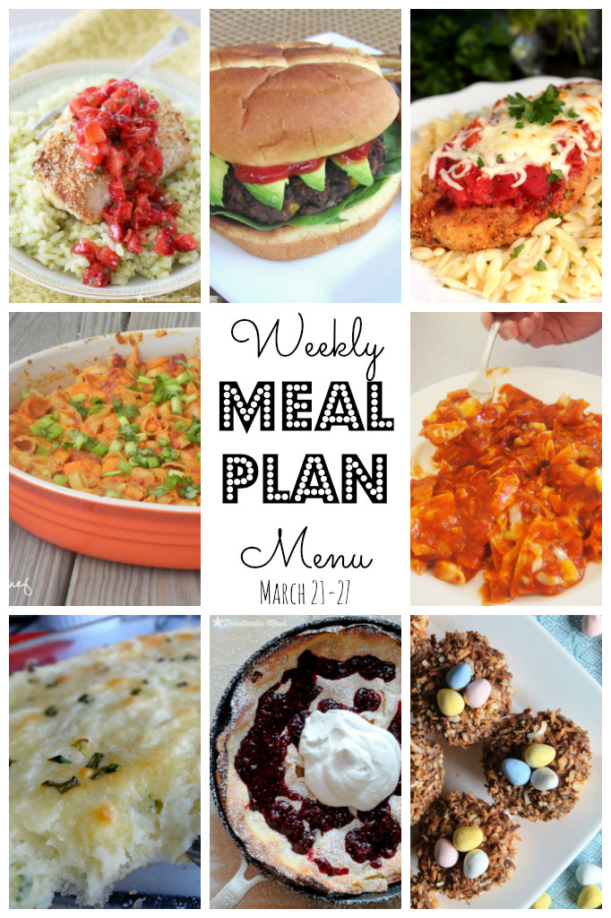 Entree Ideas, Side Dishes and a Dessert! It's your Weekly Meal Plan for March 21st – March 27th!