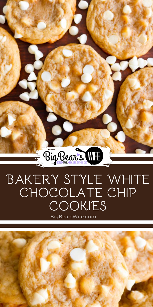Bakery Style White Chocolate Chip Cookies - Skip the line at the cookie store in the Mall and whip up a bath of these amazing Bakery Style White Chocolate Chip Cookies in your own kitchen!