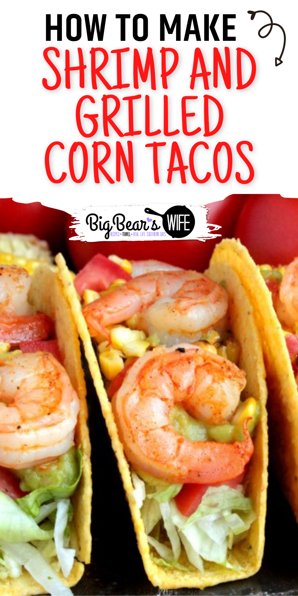 Easy Shrimp and Grilled Corn Tacos that pretty much scream summer! Grilled corn, seasoned shrimp and your favorite fillings make for one perfect taco meal! via @bigbearswife