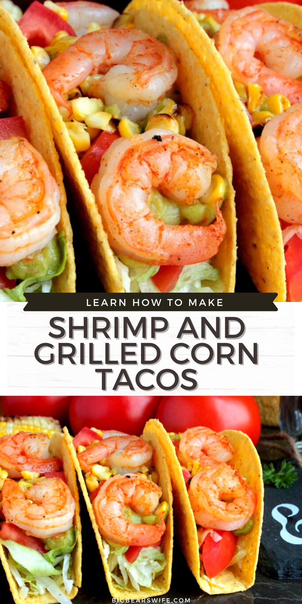 Easy Shrimp and Grilled Corn Tacos that pretty much scream summer! Grilled corn, seasoned shrimp and your favorite fillings make for one perfect taco meal!