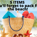 5 Items that You're going to forget when you pack for the beach!