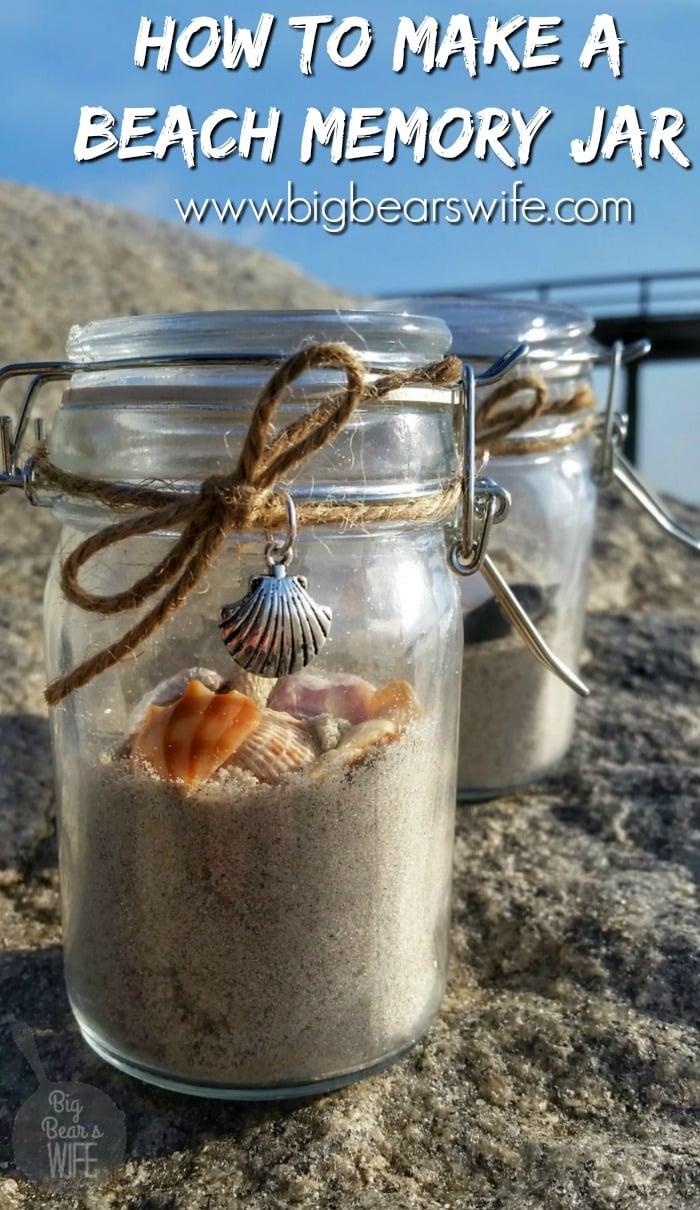 How To Make A Beach Memory Jar Big Bear S Wife