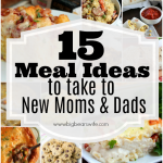 15 Meal Ideas to take to New Moms and Dads