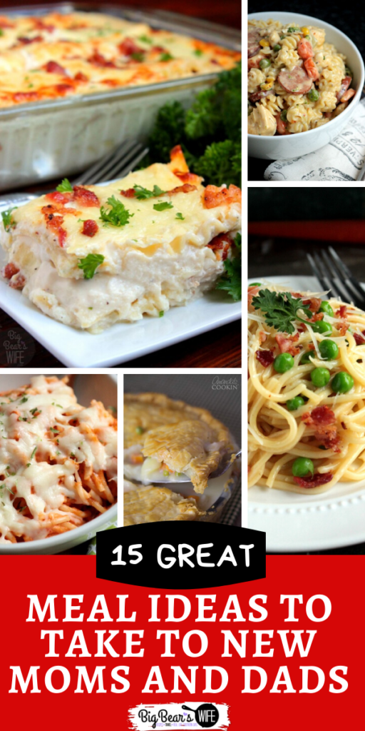 15 Meal Ideas to take to New Moms and Dads -Looking for some great meal ideas to take to new moms and new dads? Here are 15 great ideas to help stock the fridge and freezer of new parents!