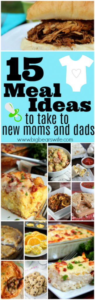 15 Meal Ideas to take to New Moms and Dads -- Looking for some great meal ideas to take to new moms and new dads? Here are 15 great ideas to help stock the fridge and freezer of new parents!
