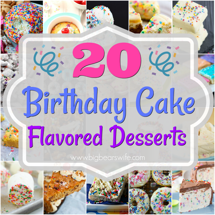 20 Birthday Cake Flavored Desserts