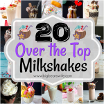 20 Over the Top Milkshakes