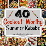40 Cookout Worthy Summer Kabobs