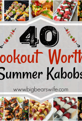 40 Cookout Worthy Summer Kabobs - Summer is here and in full swing! It's time to light up those grills and get ready for some epic summer cookouts! Here are 40 Cookout Worthy Summer Kabobs that you just have to fix up this summer!