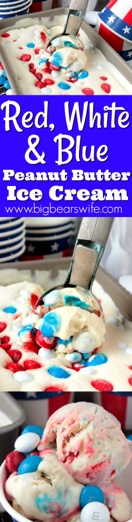 Red White and Blue Peanut Butter Ice Cream - This No Churn Red White and Blue Peanut Butter Ice Cream is ready for it's debut at your next 4th of July cookout! It's creamy peanut butter ice cream loaded with red, white and blue peanut butter M&Ms!
