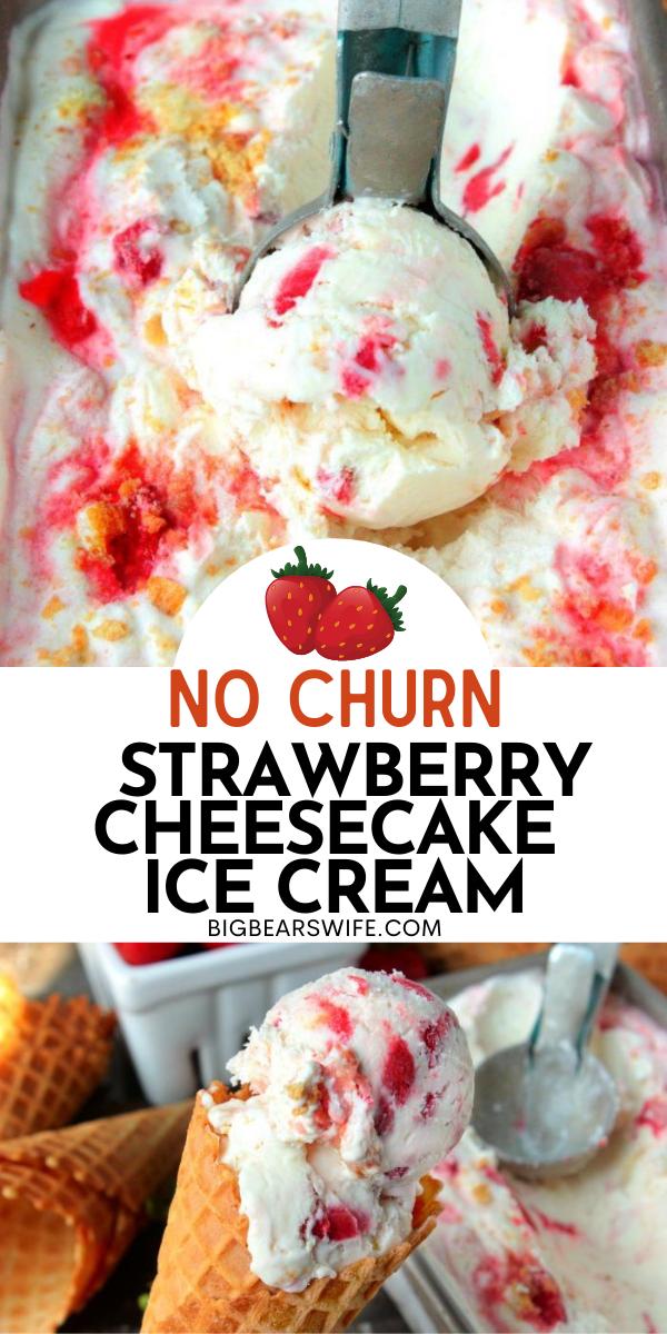 No Churn Strawberry Cheesecake Ice Cream - This No Churn Strawberry Cheesecake Ice Cream is the perfect combo of homemade Strawberry Cheesecake and ice cream blended into creamy frozen dessert! It's irresistible!