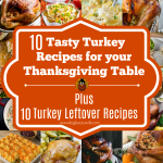 10 Tasty Turkey Recipes for your Thanksgiving Table Plus 10 Turkey Leftover Recipes