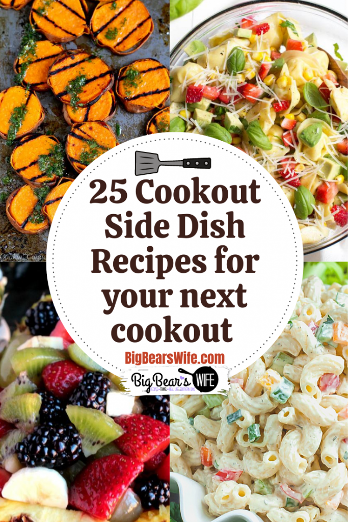 25 Scrumptious Cookout Sides for your next cookout