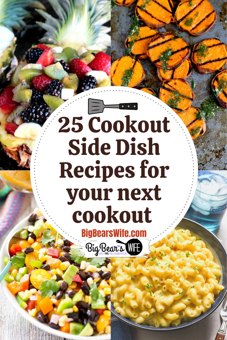 25 Scrumptious Cookout Sides for your next cookout - You might have the burgers, hot dogs and steaks planned out but what about the side items? You need some scrumptious cookout sides to go with the main course that you're grilling over there! Here are 25 Scrumptious Cookout Sides to fill your cookout plates!