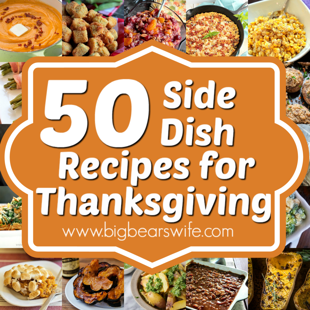50 Thanksgiving Side Dish Recipes - What's a Thanksgiving day meal without all of the side dishes! If you're wondering which side dishes to make this year, we've got 50 Thanksgiving Side Dish Recipes here to help you decide!