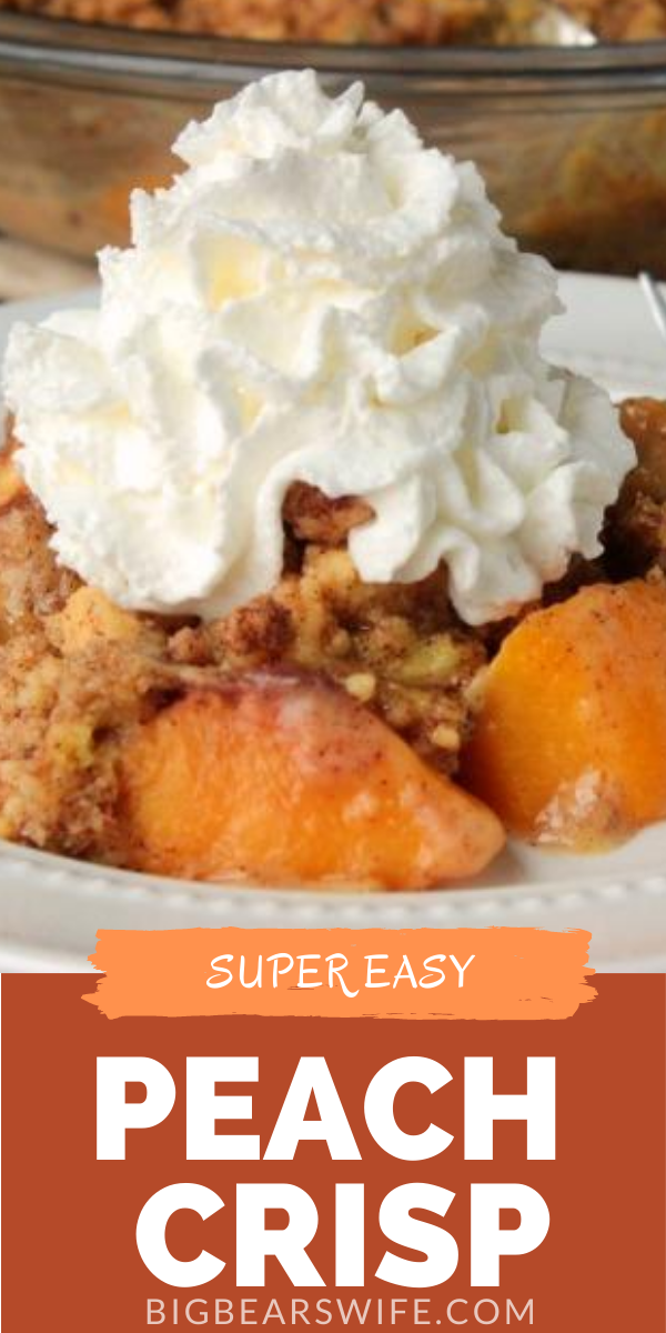You only need 4 ingredients and 25 minutes of oven time to make this sweet Easy Peach Crisp! It's perfect with whipped cream or vanilla ice cream. via @bigbearswife