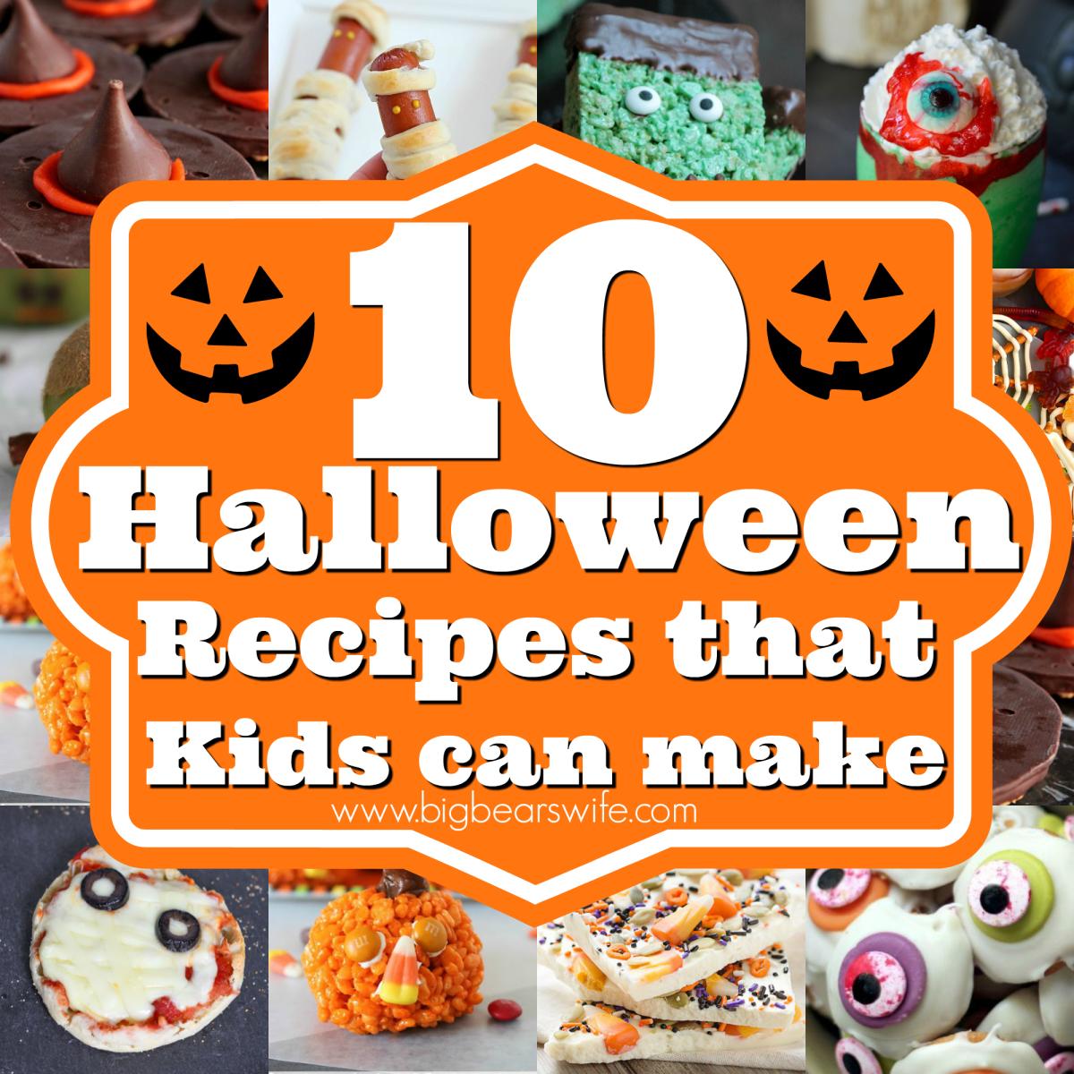 10 Halloween Recipes That Kids Can Make Big Bear S Wife