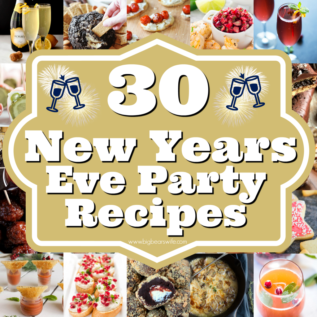 30 New Years Eve Party Recipes - I can't believe that the year is coming to an end and it's almost time to ring in the New Year! Ready to party? Here are 30 New Years Eve Party Recipes - Savory Ideas, Sweets and Cocktails to ring in the New Year