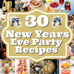 30 New Years Eve Party Recipes – Savory Ideas, Sweets and Cocktails to ring in the New Year