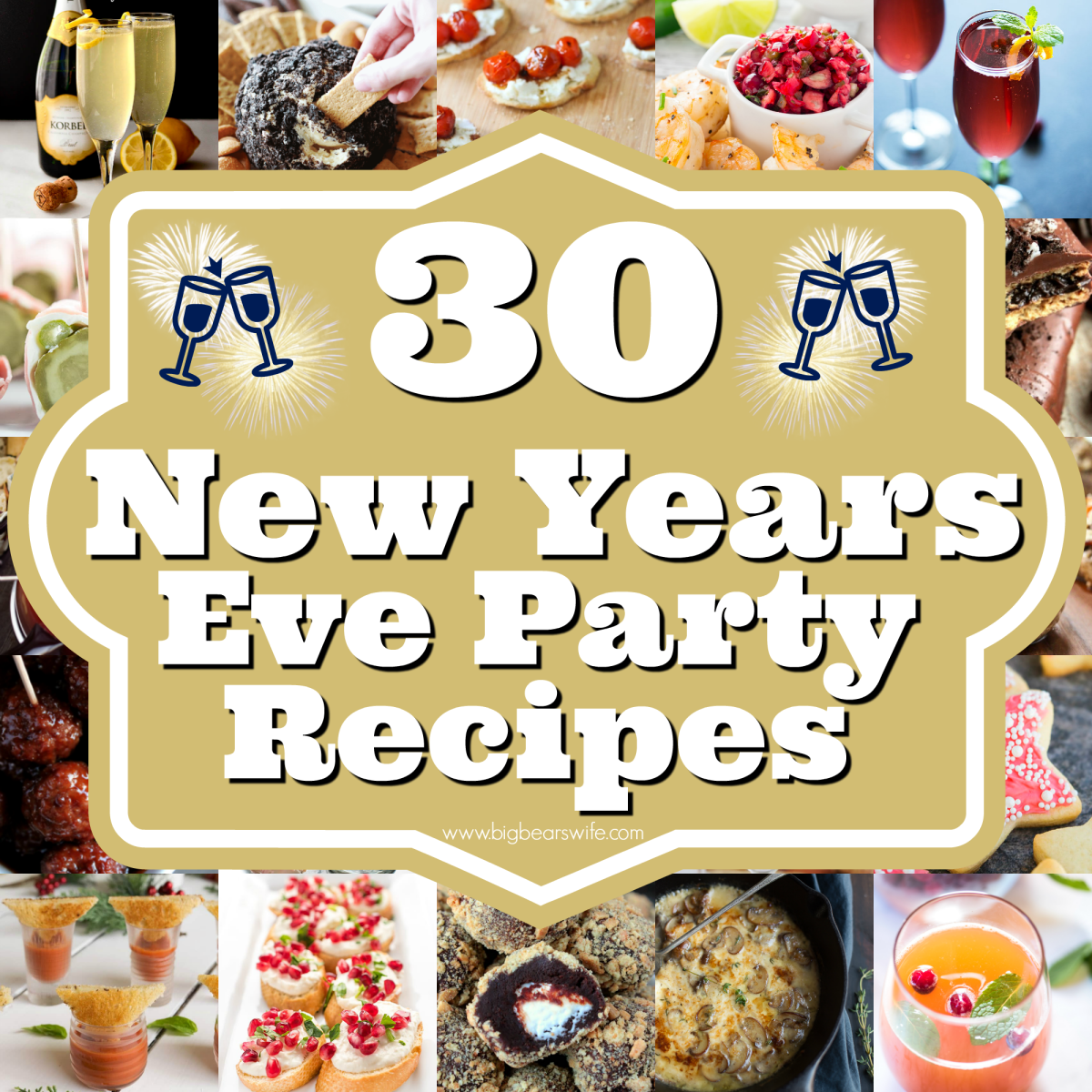 Dinner Ideas For New Years Eve Party Part - 26: 30 New Years Eve Party Recipes - Savory Ideas, Sweets And Cocktails To Ring  In The New Year - Big Bearu0027s Wife